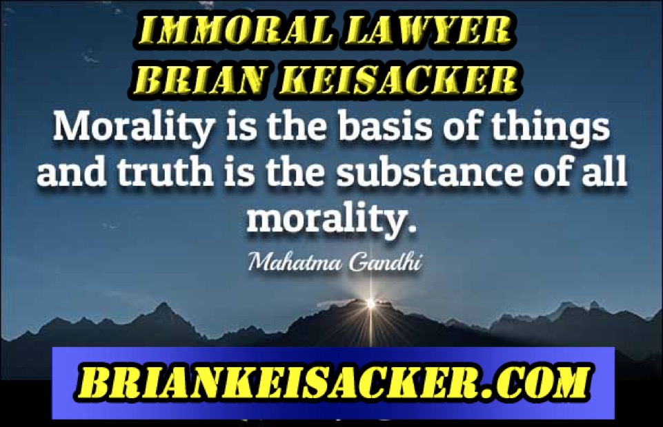 Brian Keisacker Immoral Lawyer