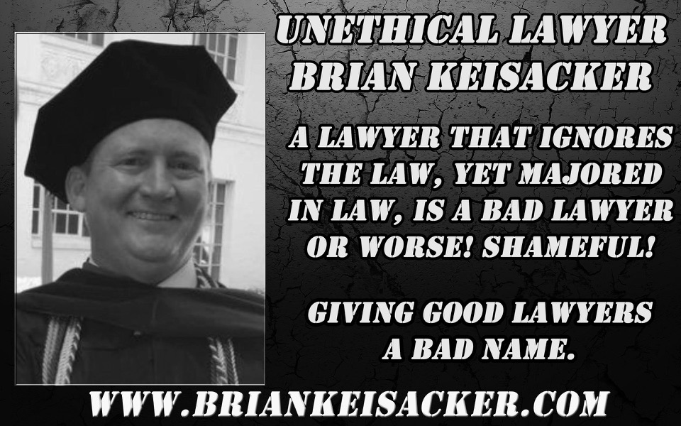 BRIAN KEISACKER NO SCRUPLES ATTORNEY AND LAWYER