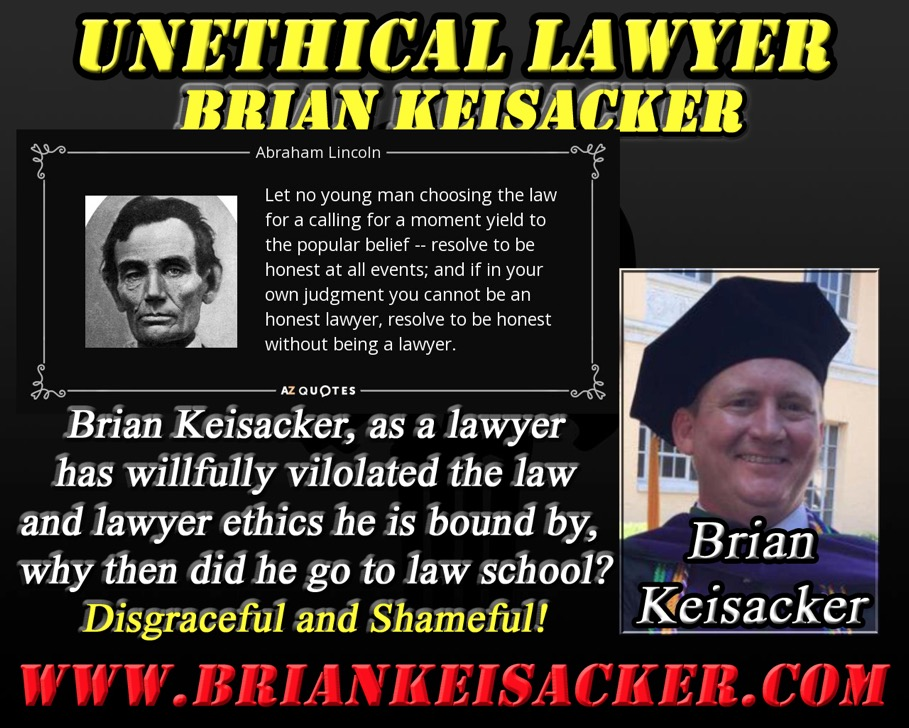 LAWYER AND VIOLATOR BRIAN  KEISACKER 866